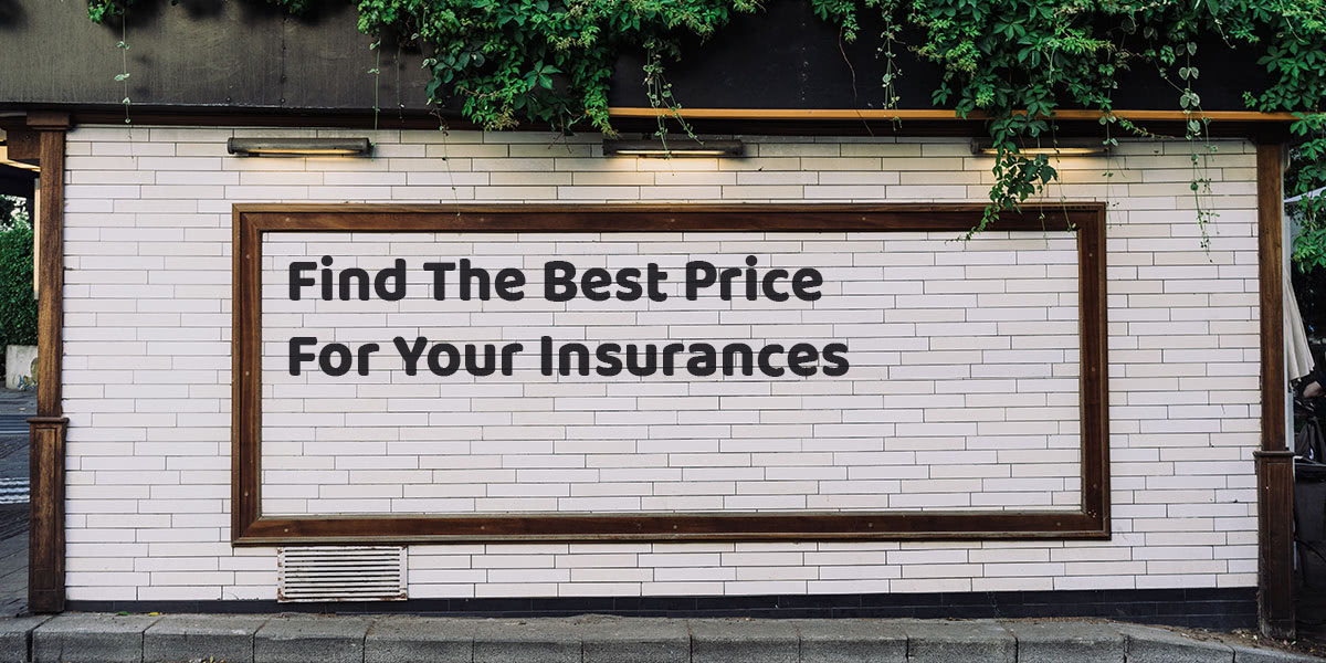 Find The Best Price For Your Insurances